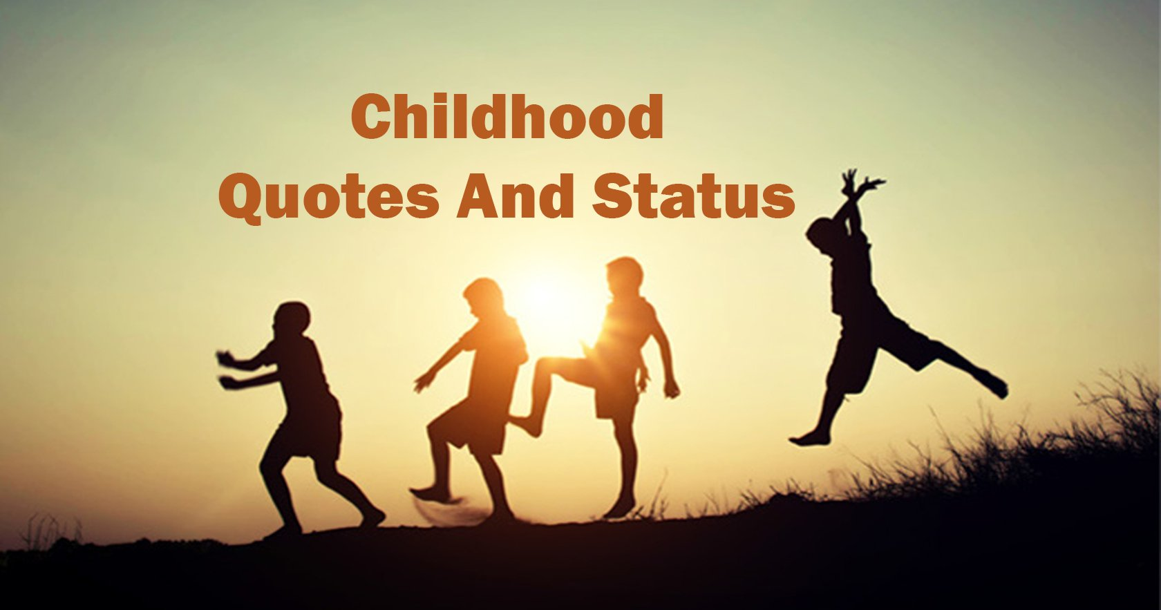 35+ Best Childhood Quotes And Status for Whatsapp