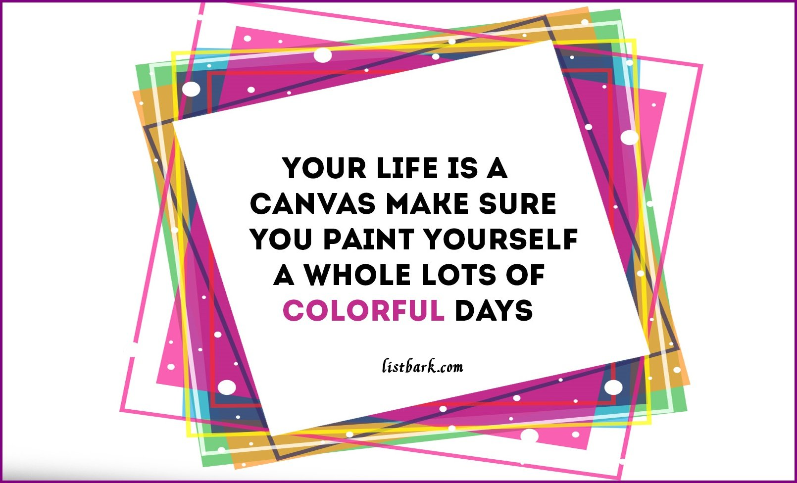 Life is Full of Colors Quotes