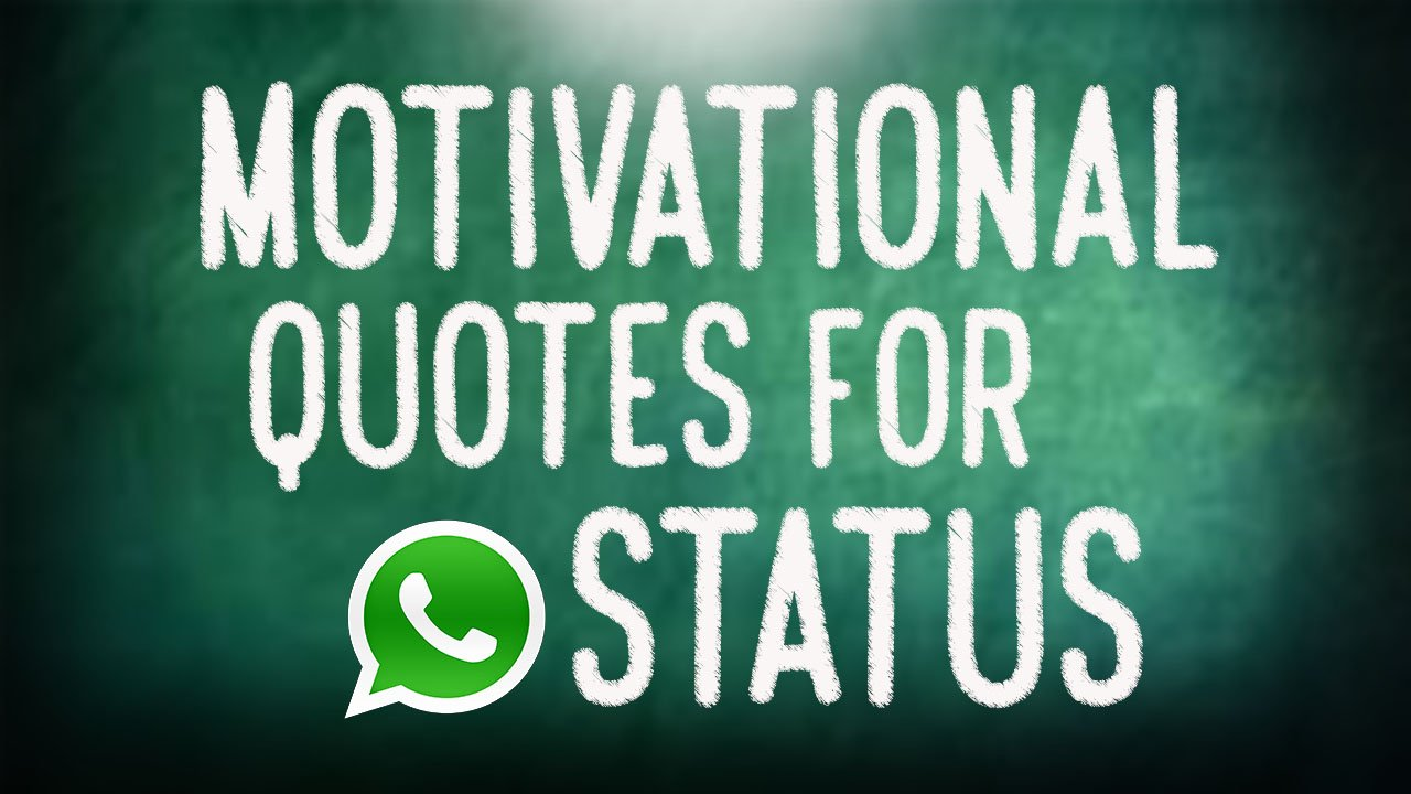 50+ Motivational Status For WhatsApp that Inspire You