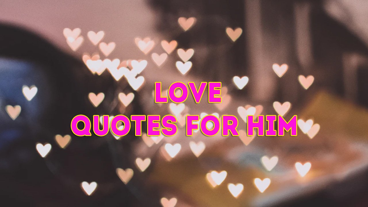50 Best Cute Love Quotes for Him From the Heart