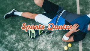 50+ Inspirational Sports Quotes Of All Time