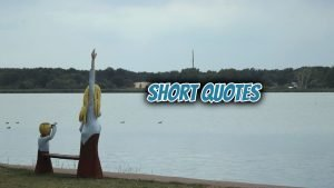 Famous Short Quotes That Will Inspire You