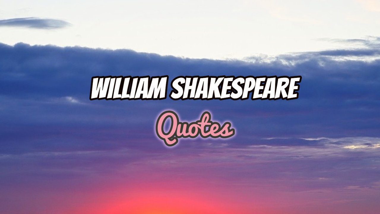 50 Inspirational William Shakespeare Quotes of All Time