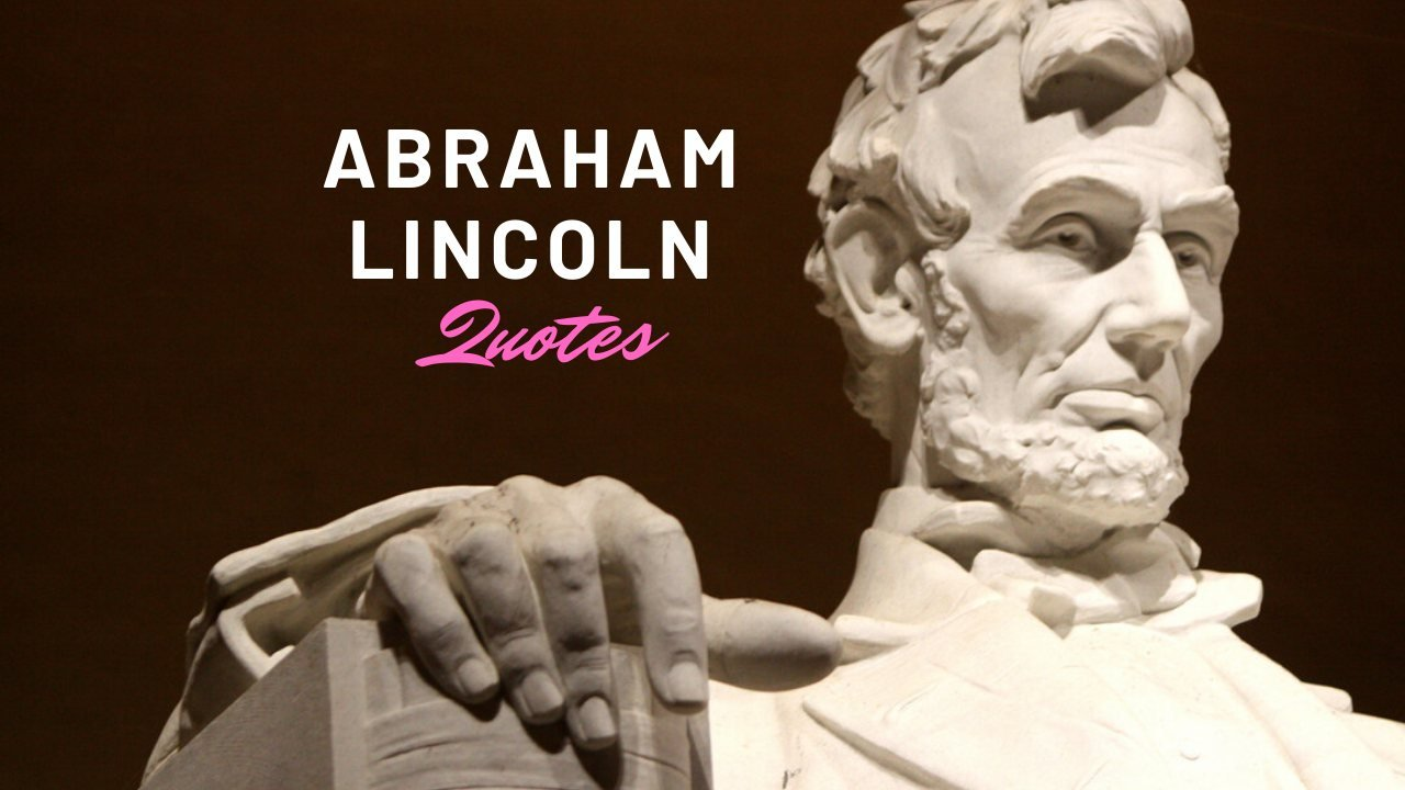 Best Abraham Lincoln Quotes To Inspire You