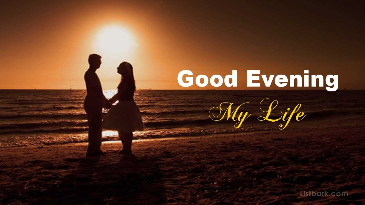 Good Evening Images My Life