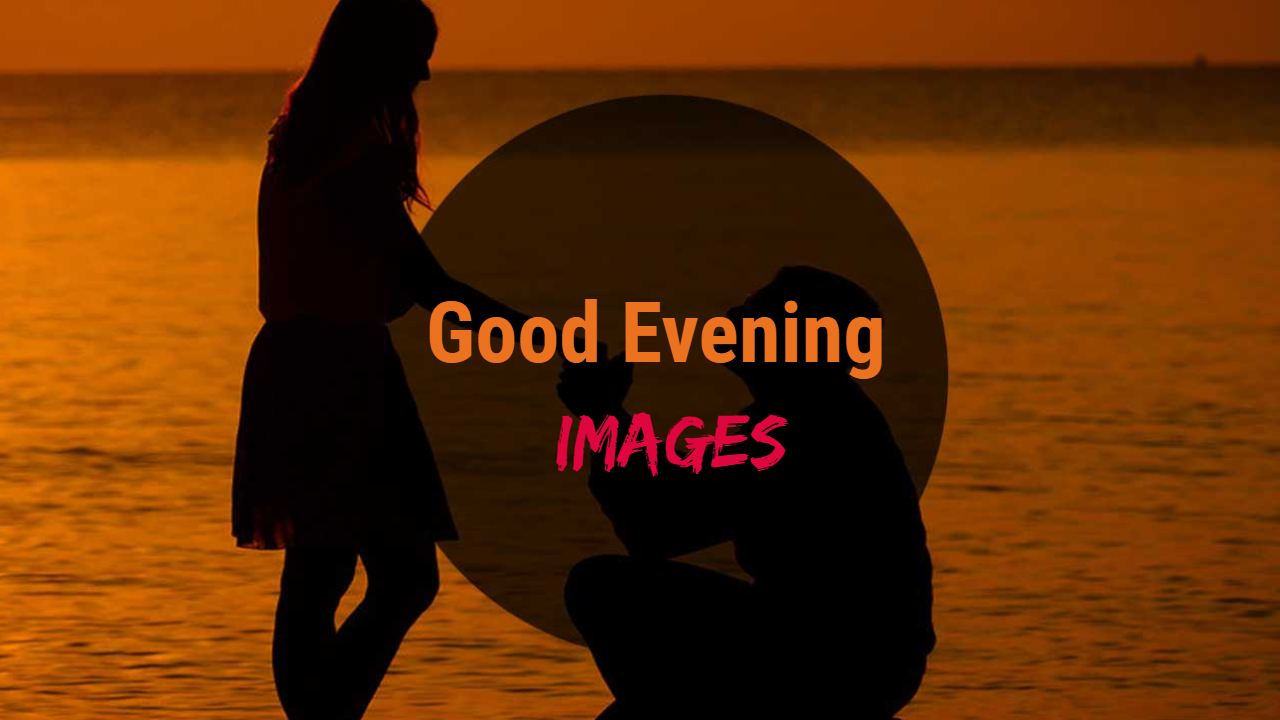 Sweet Good Evening Images For Love