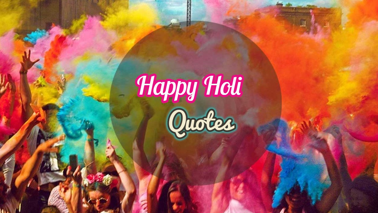 Best 50 Happy Holi Quotes With Images 2020
