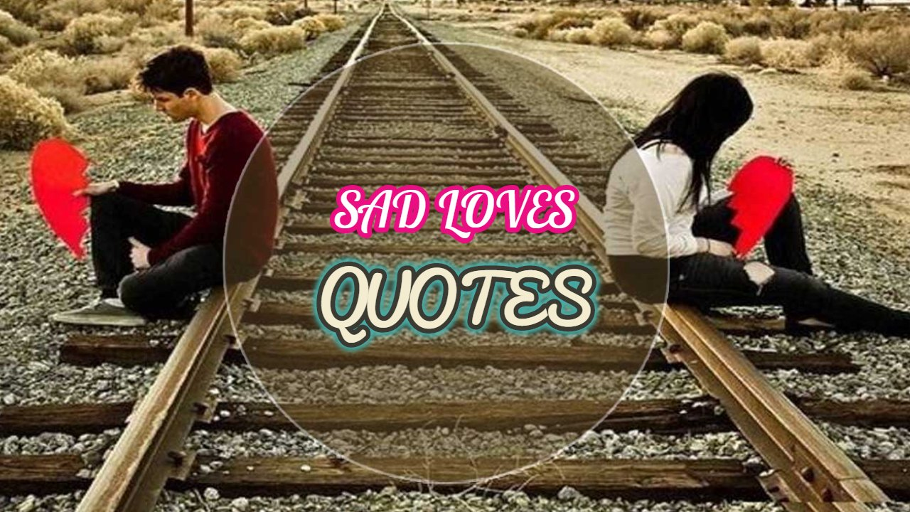 Best Sad Love Quotes For Him/Her with Images