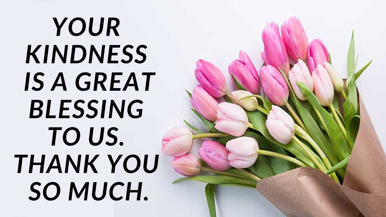 Thank You Message For Kindness