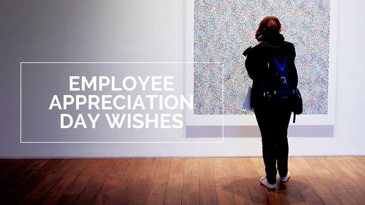 Employee Appreciation Day Wishes