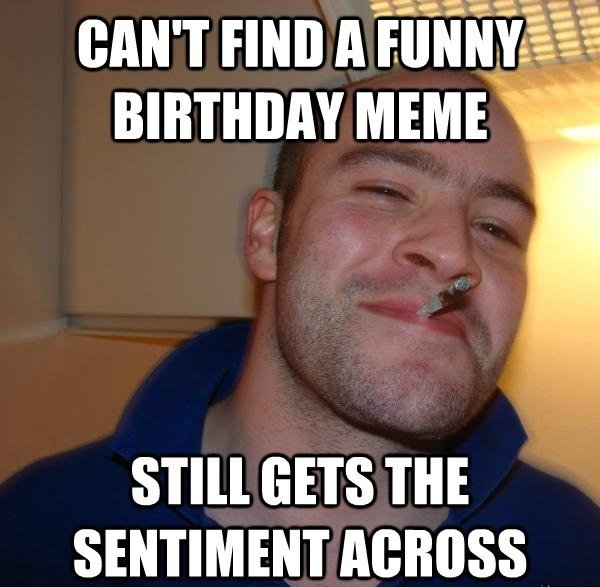 Cant Find a Funny Birthday Meme Still Gets the Sentiment Across