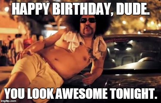 Funny Happy Birthday Meme for A Dude