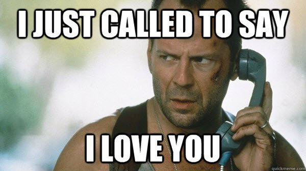 Funny I Just Called to Say I Love You Meme