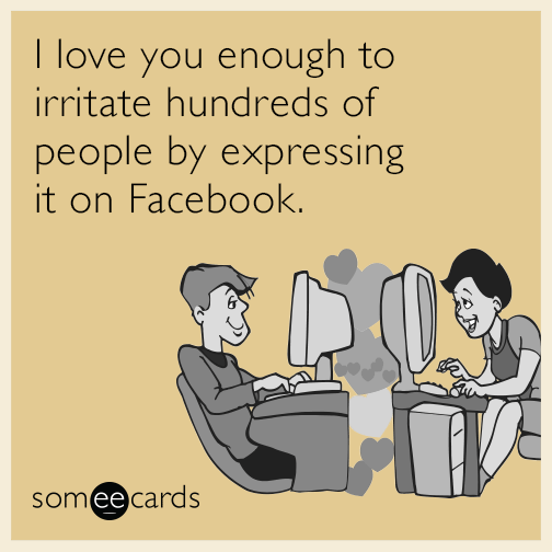 Love You Facebook Irritate Funny Ecard