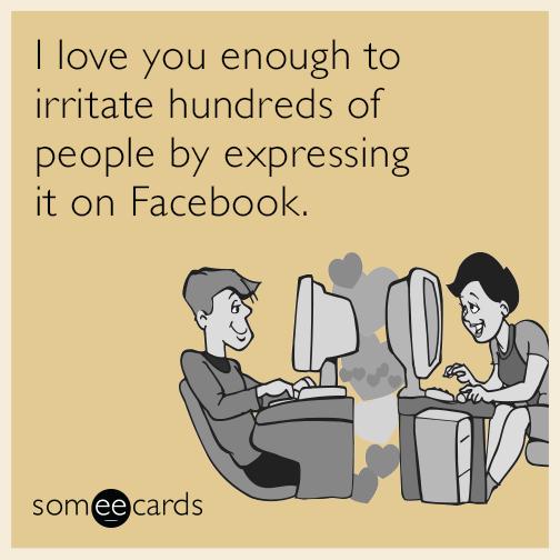 Love You Facebook Irritate Funny Ecard