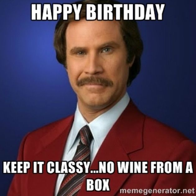 keep it Classy no Wine from a Box Funny Birthday Meme