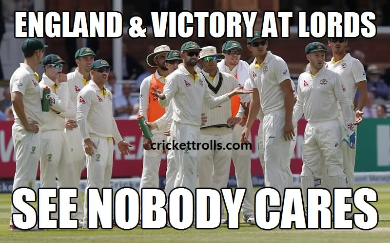 England And Victory At Lords See Nobody Cares Funny Cricket Meme Image
