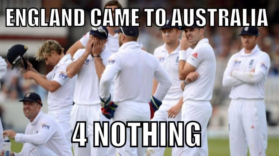 England Came To Australia 4 Nothing Funny Cricket Meme Image