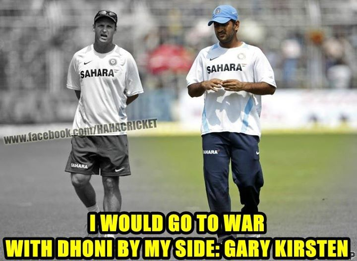 Funny Cricket Meme I Would Go To War With Dhoni By My Side Gary Kirsten Picture
