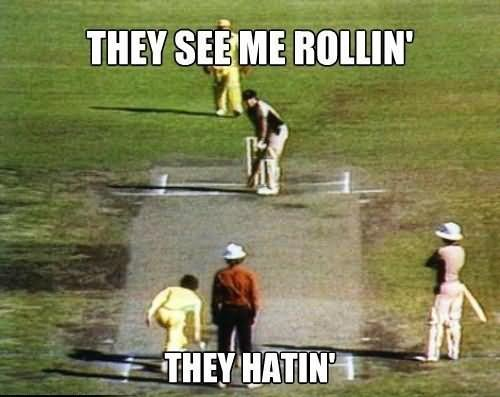 Funny Cricket Meme They See Me Rollin They Hatin Photo