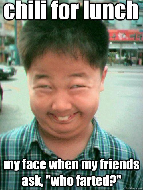 Funny Fart Meme Chill For Lunch My Face When My Friends Ask Who Farted Picture