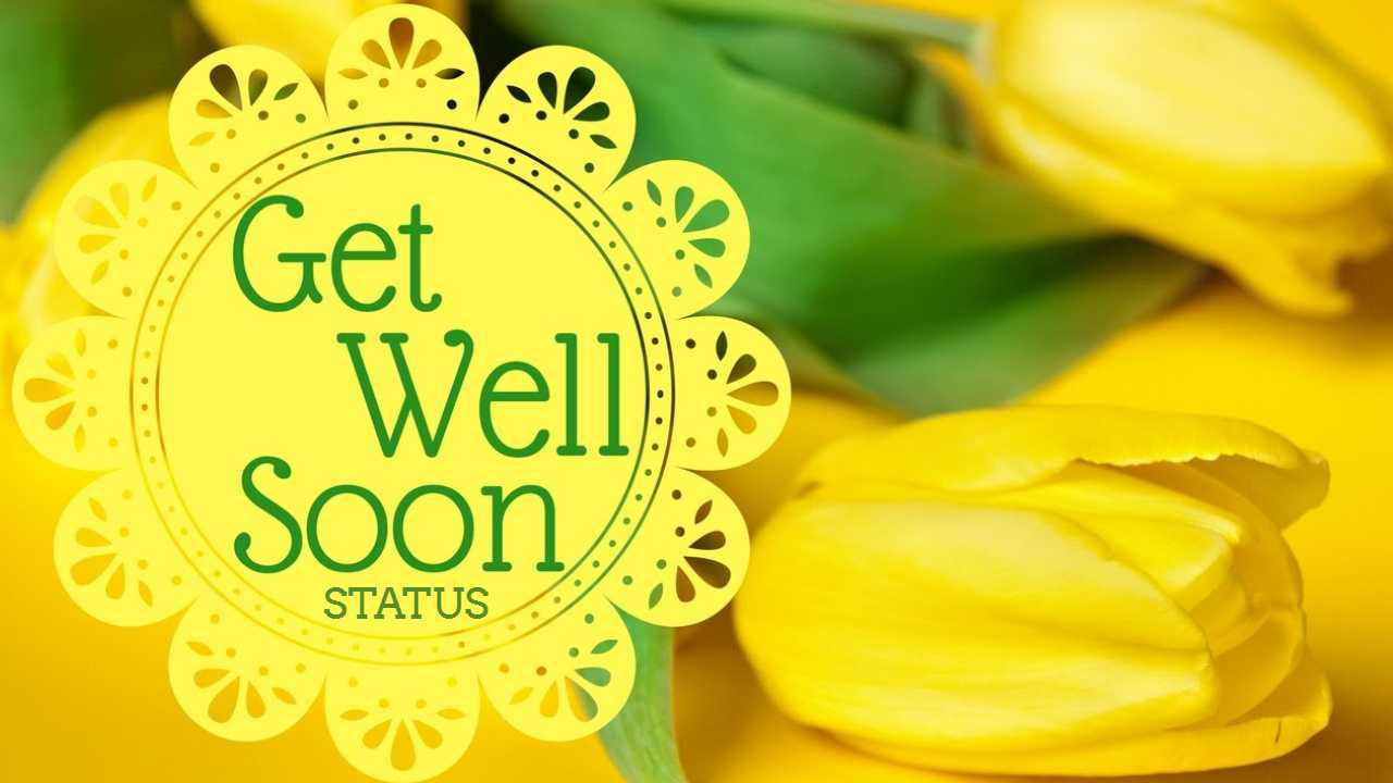 Get Well Soon Status