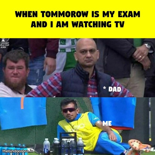 When Tomorrow is my exam and i am watching TV.