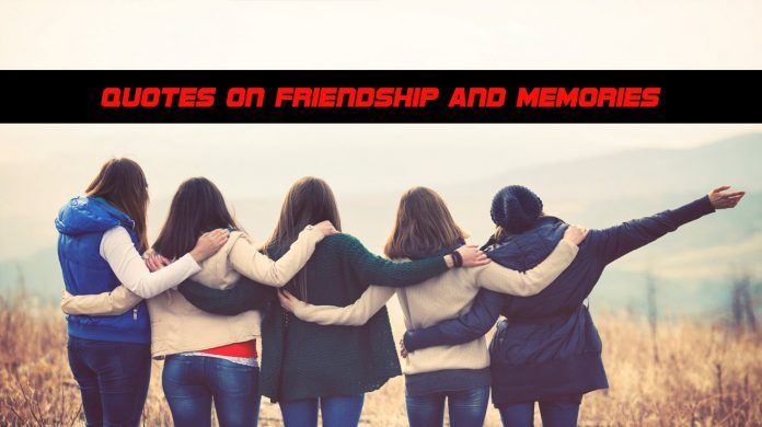 Quotes on Friendship and Memories