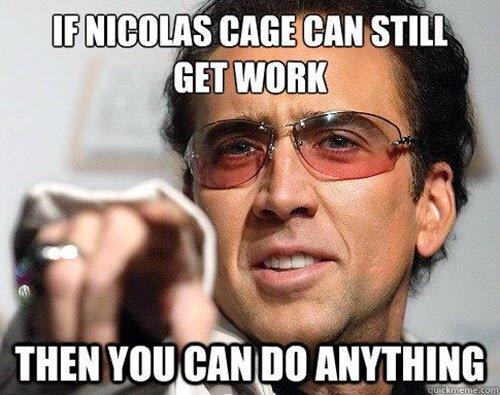 If Nicolas Cage Can Still Get Work