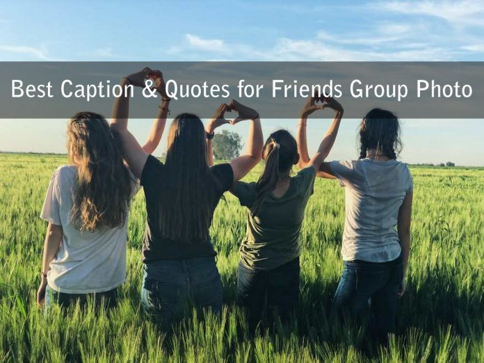 Best Caption & Quotes for Friends Group Photo