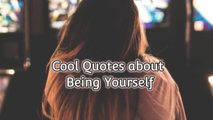 cool quotes about being yourself