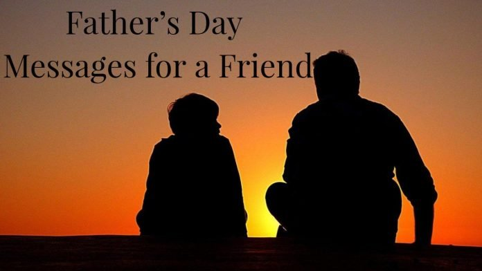 Father's Day Messages for a Friend