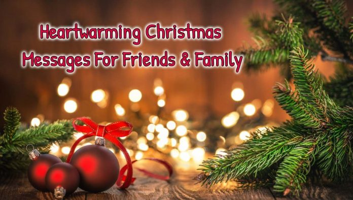 Heartwarming Christmas Messages For Friends & Family