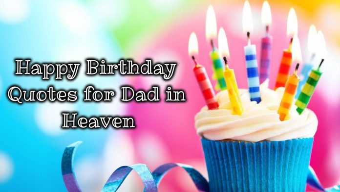 happy birthday to dad in heaven from daughter