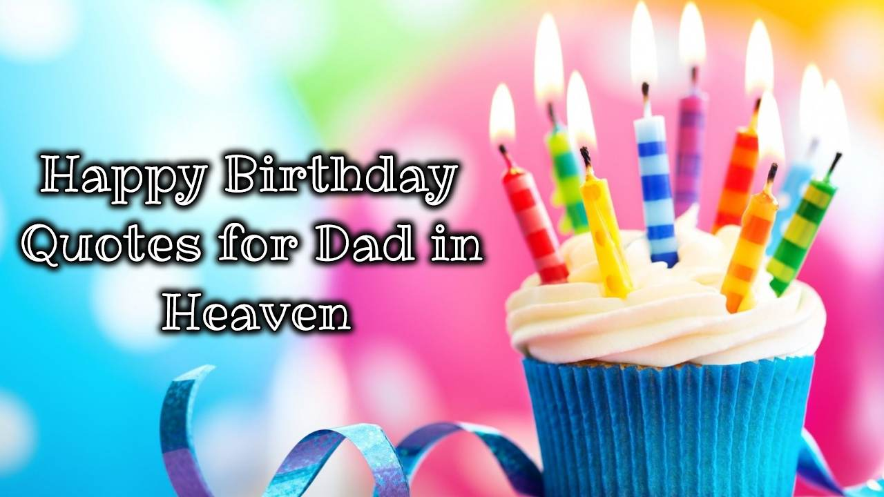 145 Best Happy Birthday Dad In Heaven Wishes Messages And Quotes Littlenivi Com